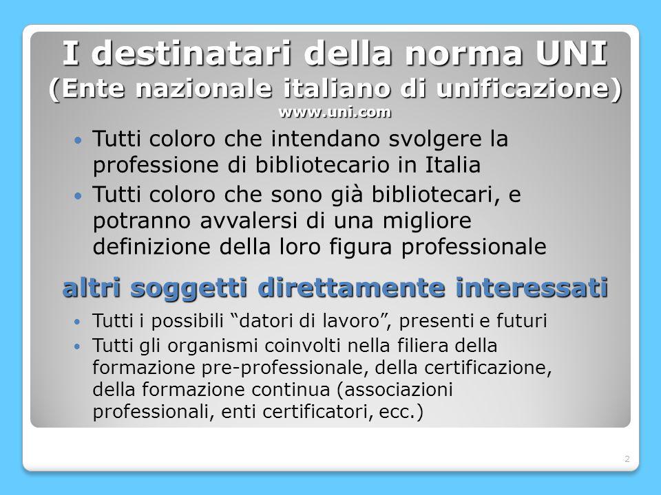 3 Prima della norma UNI: la Legge 4/2013 L.14/01/2013, n.
