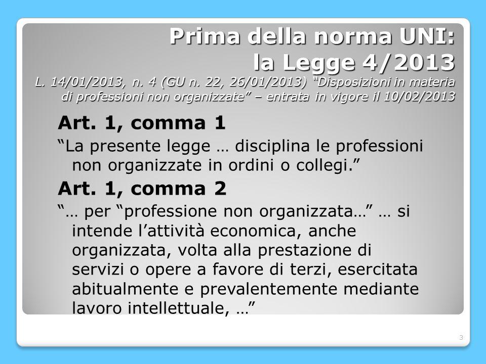 4 Prima della norma UNI: la Legge 4/2013 L.14/01/2013, n.