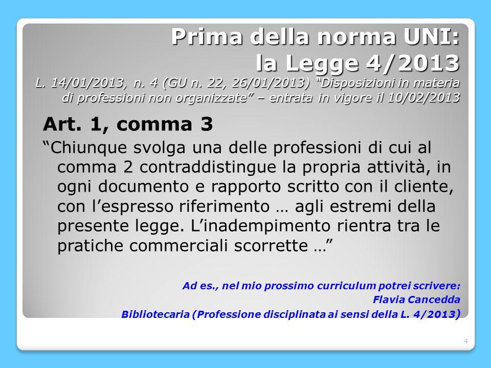 5 Prima della norma UNI: la Legge 4/2013 L.14/01/2013, n.