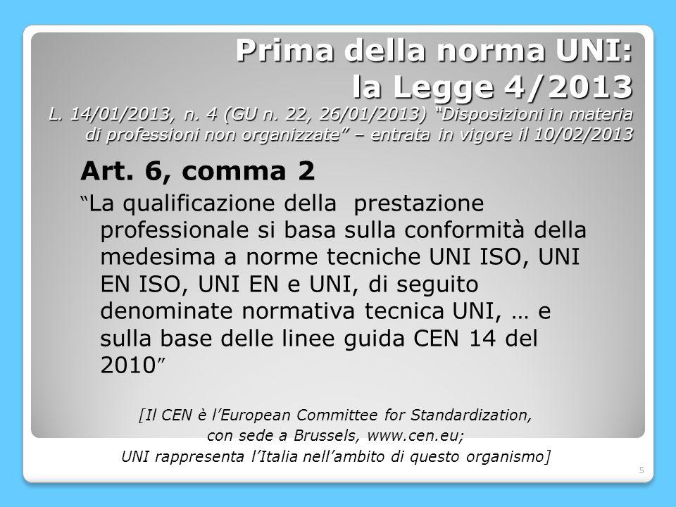 6 Prima della norma UNI: la Legge 4/2013 L.14/01/2013, n.