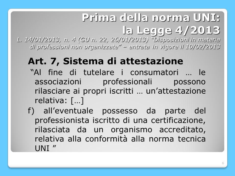 7 Prima della norma UNI: la Legge 4/2013 L.14/01/2013, n.