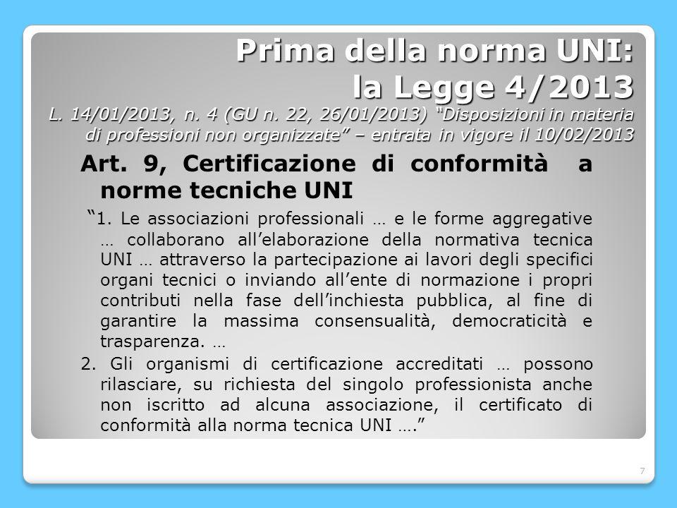 7 Prima della norma UNI: la Legge 4/2013 L. 14/01/2013, n.