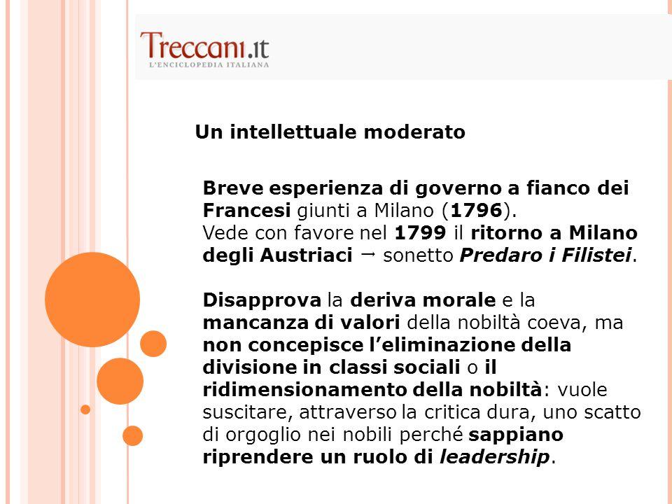 Breve esperienza di governo a fianco dei Francesi giunti a Milano (1796). Vede con favore nel 1799 il ritorno a Milano degli Austriaci  sonetto Preda