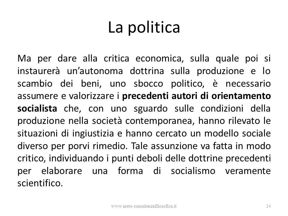 La politica Ma per dare alla critica economica, sulla quale poi si instaurerà un'autonoma dottrina sulla produzione e lo scambio dei beni, uno sbocco