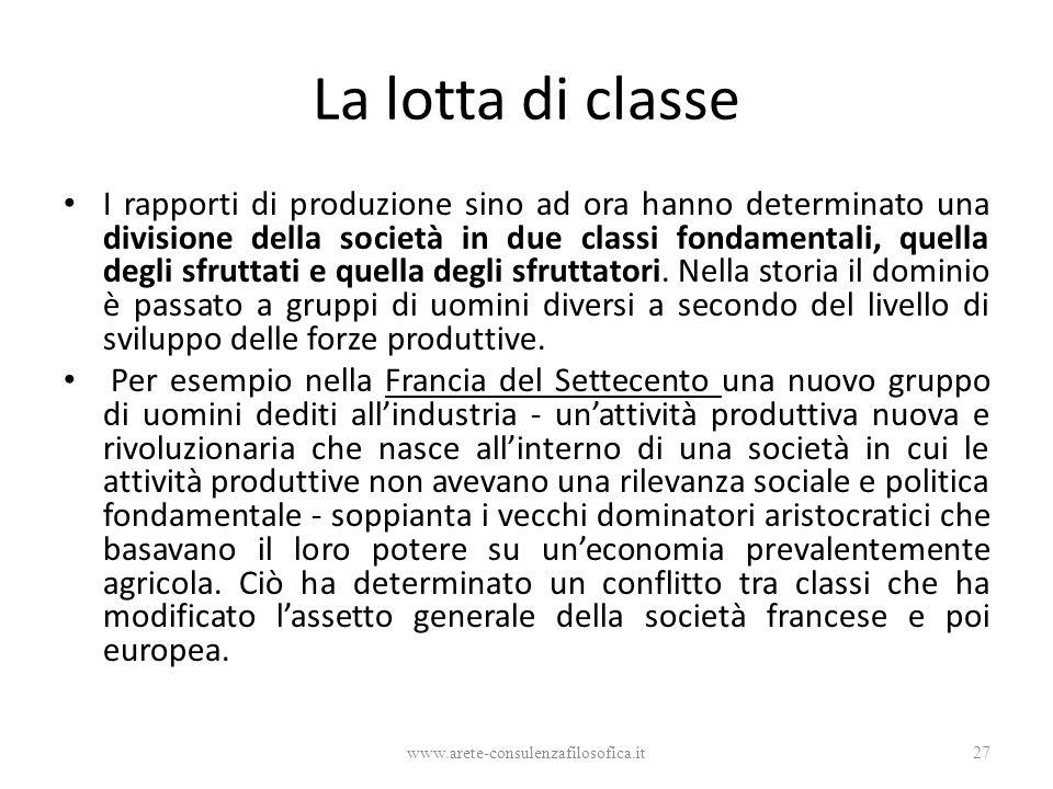 La lotta di classe I rapporti di produzione sino ad ora hanno determinato una divisione della società in due classi fondamentali, quella degli sfrutta