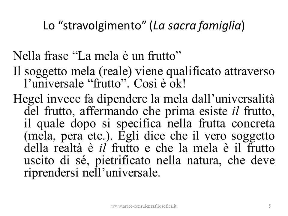 """Lo """"stravolgimento"""" (La sacra famiglia) Nella frase """"La mela è un frutto"""" Il soggetto mela (reale) viene qualificato attraverso l'universale """"frutto""""."""