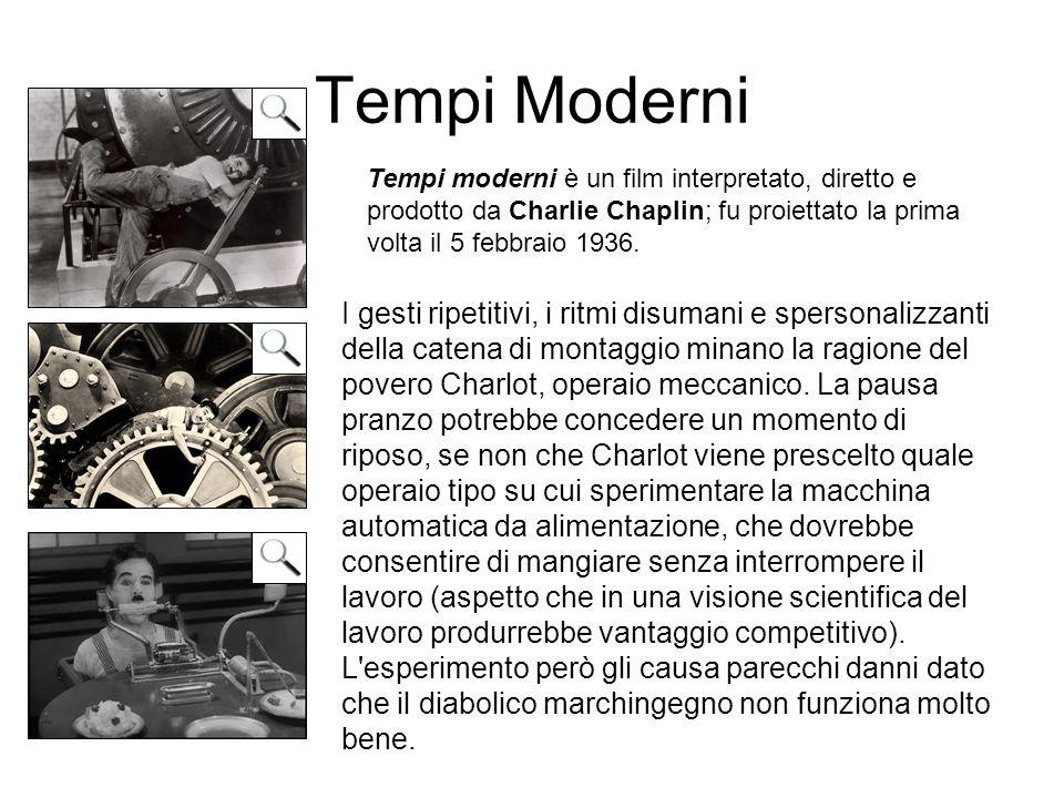 Tempi Moderni I gesti ripetitivi, i ritmi disumani e spersonalizzanti della catena di montaggio minano la ragione del povero Charlot, operaio meccanic