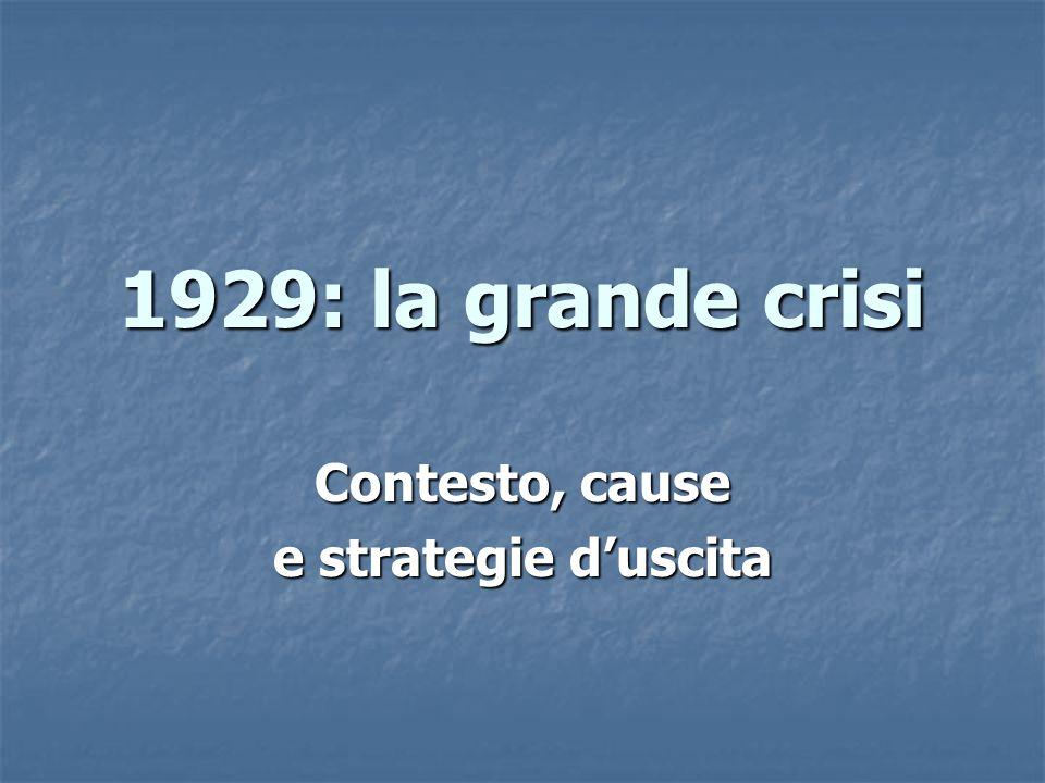 La recessione 1929-1932: 1.Crollo della produzione industriale del 50% 2.