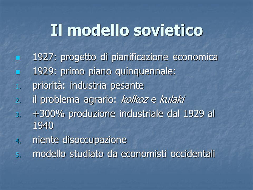 Il modello sovietico 1927: progetto di pianificazione economica 1927: progetto di pianificazione economica 1929: primo piano quinquennale: 1929: primo