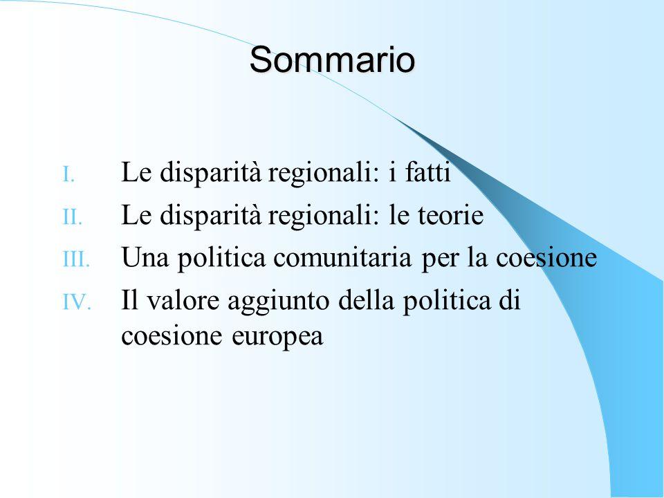 Sommario I.Le disparità regionali: i fatti II. Le disparità regionali: le teorie III.