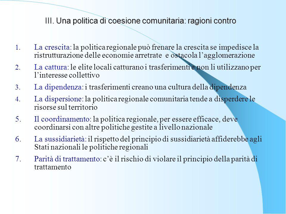 III.Una politica di coesione comunitaria: ragioni contro III.