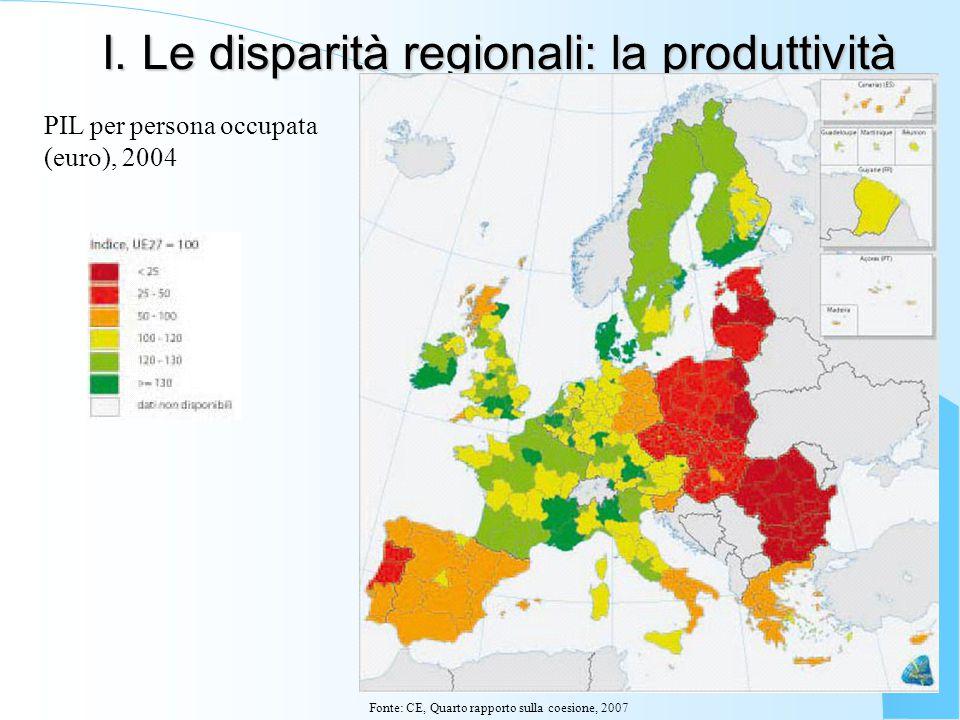 I. Le disparità regionali: la produttività PIL per persona occupata (euro), 2004 Fonte: CE, Quarto rapporto sulla coesione, 2007