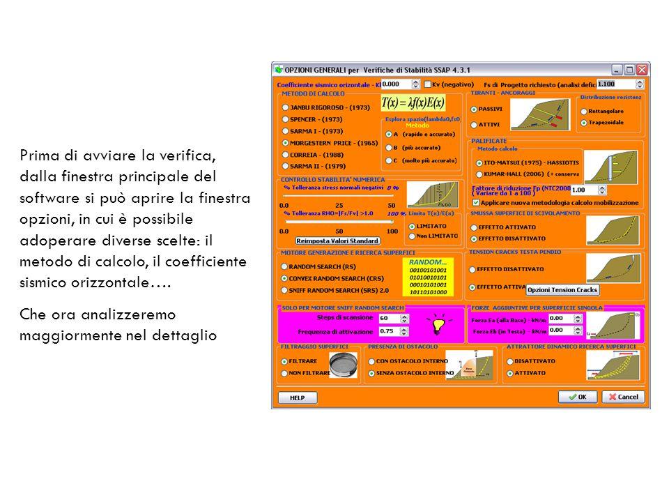 Prima di avviare la verifica, dalla finestra principale del software si può aprire la finestra opzioni, in cui è possibile adoperare diverse scelte: il metodo di calcolo, il coefficiente sismico orizzontale….