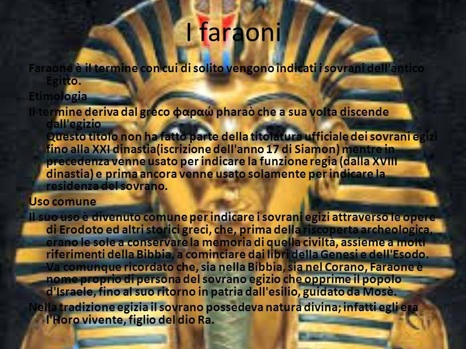 I faraoni Faraone è il termine con cui di solito vengono indicati i sovrani dell'antico Egitto. Etimologia Il termine deriva dal greco φαραώ pharaò ch