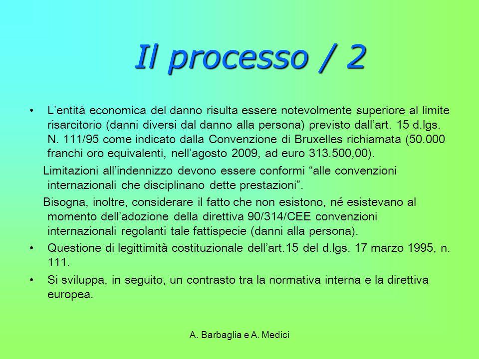 A. Barbaglia e A. Medici Il processo / 2 Il processo / 2 L'entità economica del danno risulta essere notevolmente superiore al limite risarcitorio (da