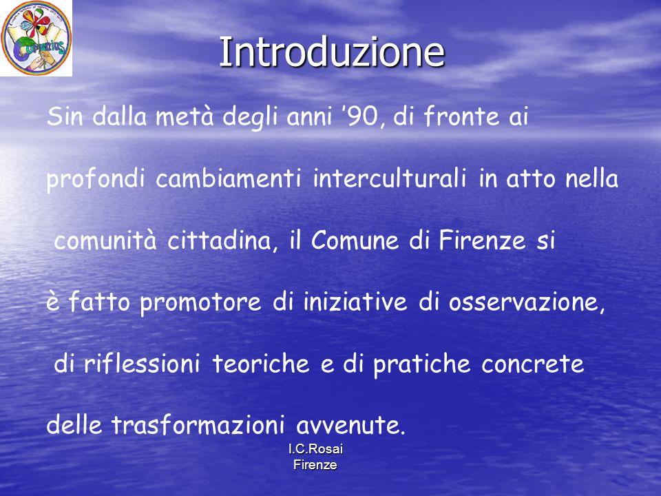 I.C.Rosai Firenze Vi si trovano il maggior numero di istituti scolastici e la più alta percentuale degli alunni stranieri di Firenze.