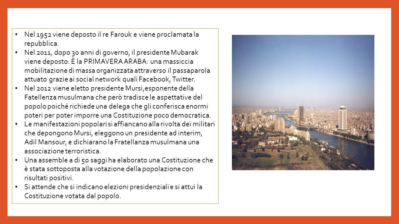 Nel 1952 viene deposto il re Farouk e viene proclamata la repubblica. Nel 2011, dopo 30 anni di governo, il presidente Mubarak viene deposto: È la PRI