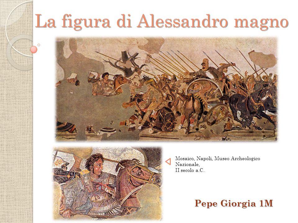 La figura di Alessandro magno Pepe Giorgia 1M Mosaico, Napoli, Museo Archeologico Nazionale, II secolo a.C.