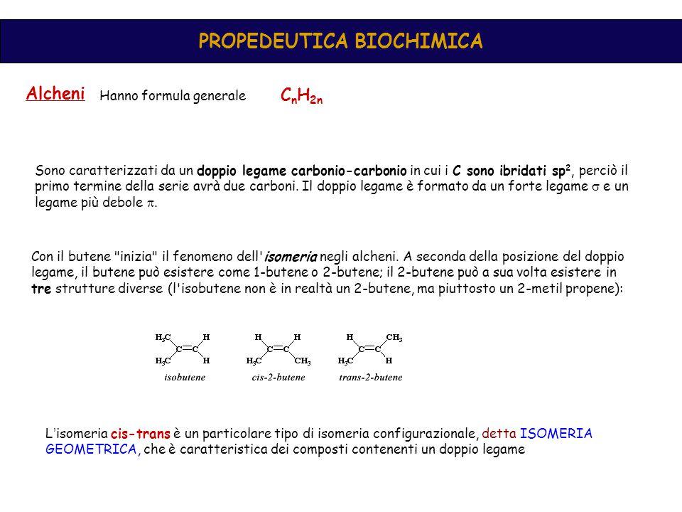 PROPEDEUTICA BIOCHIMICA Alcheni Hanno formula generale C n H 2n Sono caratterizzati da un doppio legame carbonio-carbonio in cui i C sono ibridati sp 2, perciò il primo termine della serie avrà due carboni.