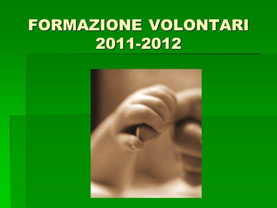 FORMAZIONE VOLONTARI 2011-2012