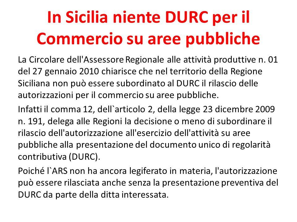In Sicilia niente DURC per il Commercio su aree pubbliche La Circolare dell'Assessore Regionale alle attività produttive n. 01 del 27 gennaio 2010 chi