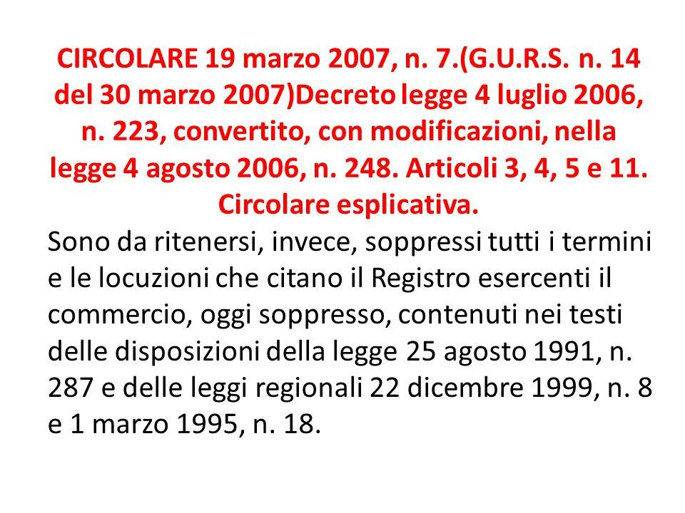 CIRCOLARE 19 marzo 2007, n. 7.(G.U.R.S. n. 14 del 30 marzo 2007)Decreto legge 4 luglio 2006, n. 223, convertito, con modificazioni, nella legge 4 agos
