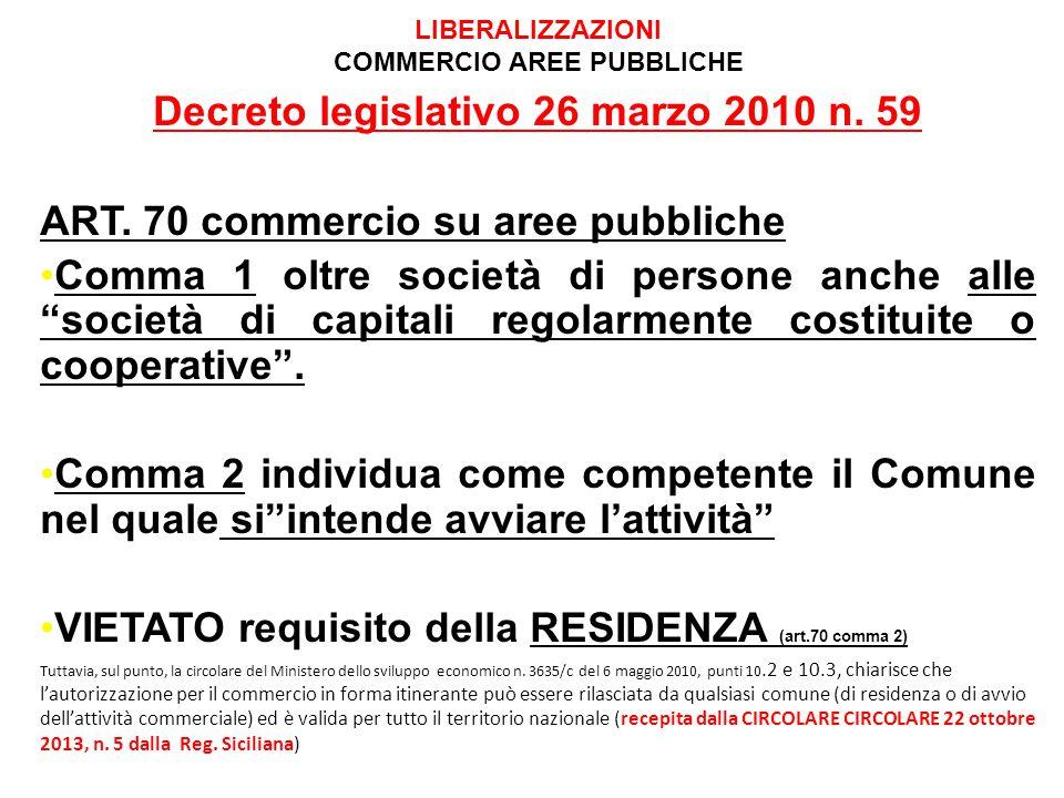 """Decreto legislativo 26 marzo 2010 n. 59 ART. 70 commercio su aree pubbliche Comma 1 oltre società di persone anche alle """"società di capitali regolarme"""