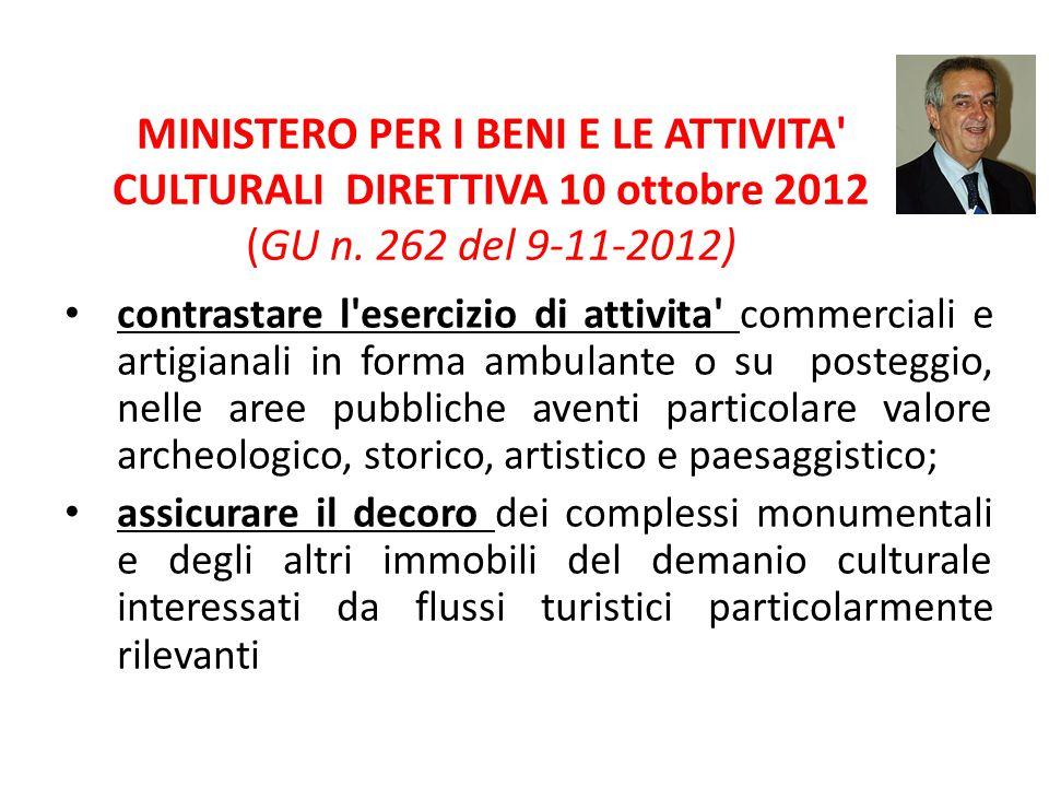 MINISTERO PER I BENI E LE ATTIVITA' CULTURALI DIRETTIVA 10 ottobre 2012 (GU n. 262 del 9-11-2012) contrastare l'esercizio di attivita' commerciali e a
