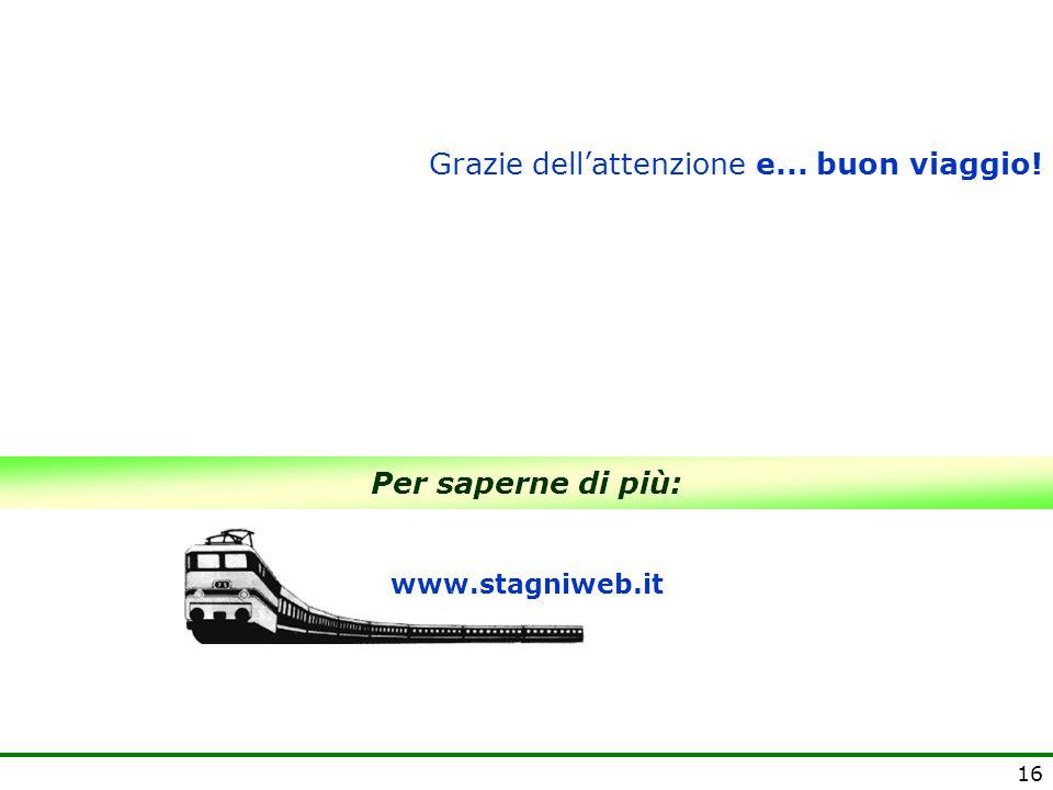 16 Per saperne di più: www.stagniweb.it Grazie dell'attenzione e... buon viaggio!