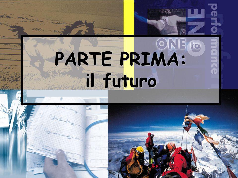 2 PARTE PRIMA: il futuro