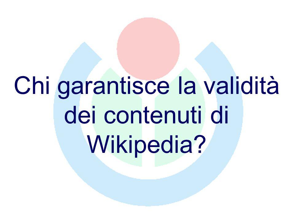 Chi garantisce la validità dei contenuti di Wikipedia