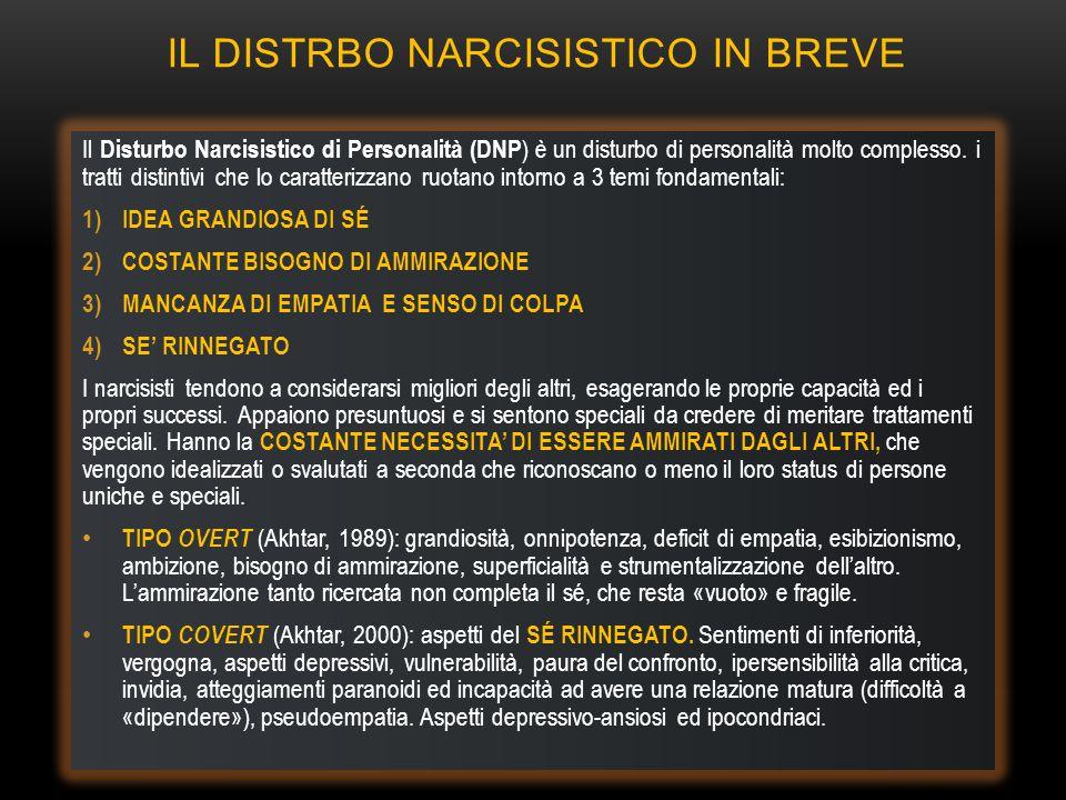 IL NARCISISMO PERVERSO Il Narcisista Perverso o Narcisista Maligno associa, alle caratteristiche di personalità del disturbo narcisistico, un comportamento che comprende nelle sue manifestazioni anche TRATTI BORDERLINE, ANTISOCIALI E PARANOIDI.