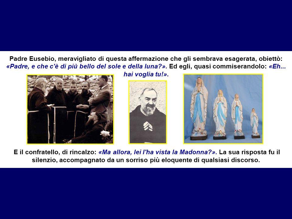 Padre Eusebio Notte ha raccontato invece della sera in cui una folla di gente, terminata la recita del Rosario, intonò in onore della Madonna la canzoncina «Dell aurora tu sorgi più bella».