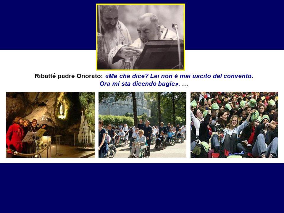 Una sera del mese di luglio 1968, in procinto di partire per un pellegrinaggio a Lourdes, padre Onorato Marcucci gli chiese la benedizione a Padre Pio e gli disse: «Vuol venire a visitare la Madonna insieme a me.