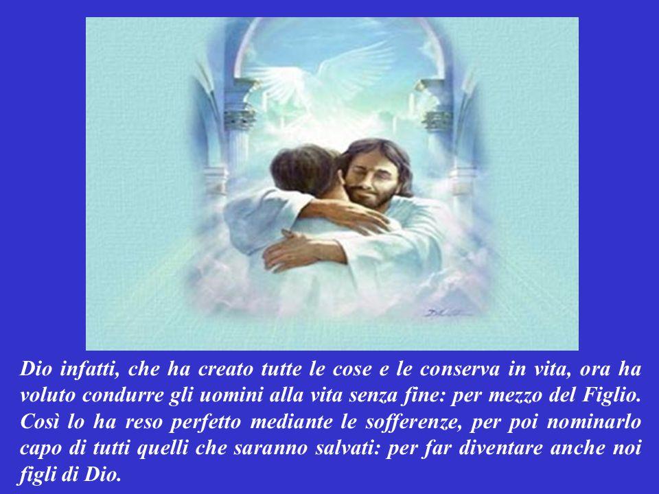 Carissimi fratelli, quel Gesù che facendosi uomo si abbassò fino a rendersi inferiore agli angeli, ora Dio lo ha innalzato: riempiendolo di onore e di gloria.