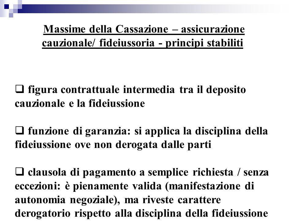 Massime della Cassazione – assicurazione cauzionale/ fideiussoria - principi stabiliti  figura contrattuale intermedia tra il deposito cauzionale e l
