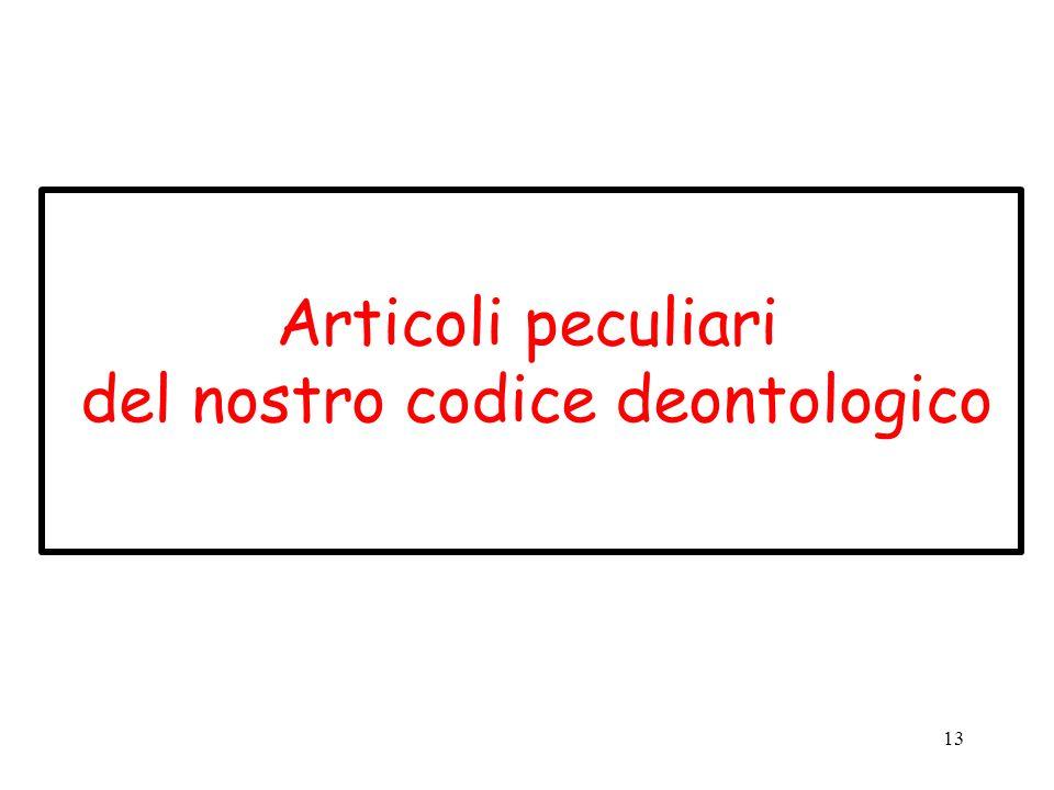13 Articoli peculiari del nostro codice deontologico