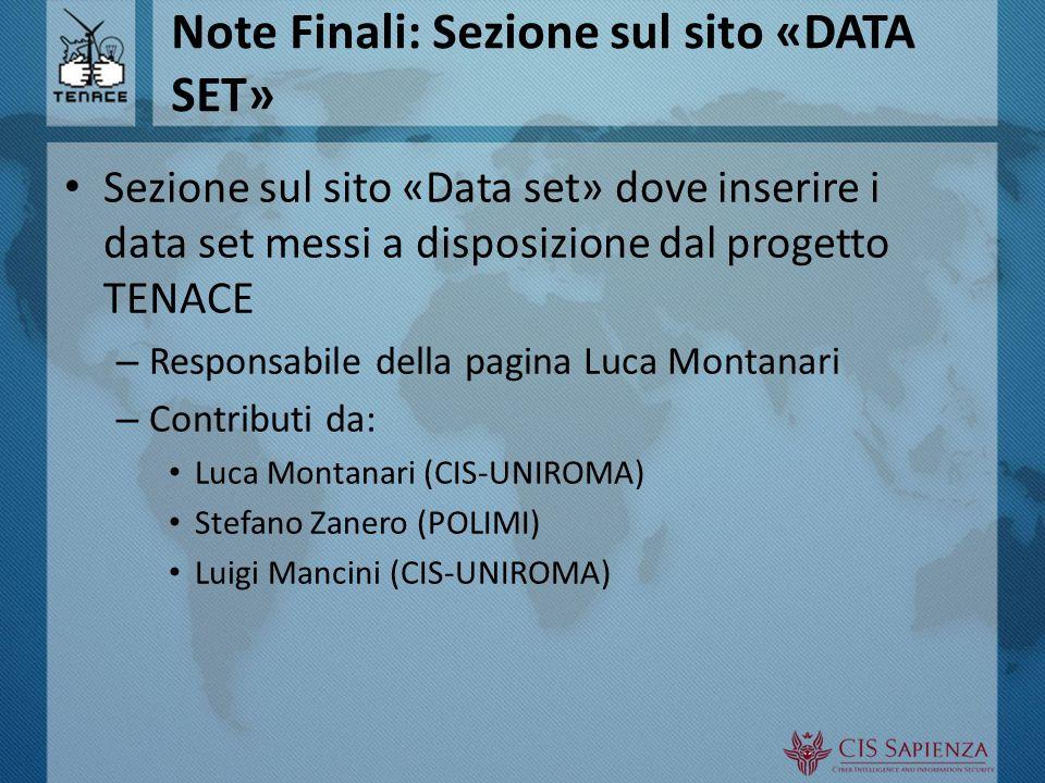 Note Finali: Sezione sul sito «DATA SET» Sezione sul sito «Data set» dove inserire i data set messi a disposizione dal progetto TENACE – Responsabile