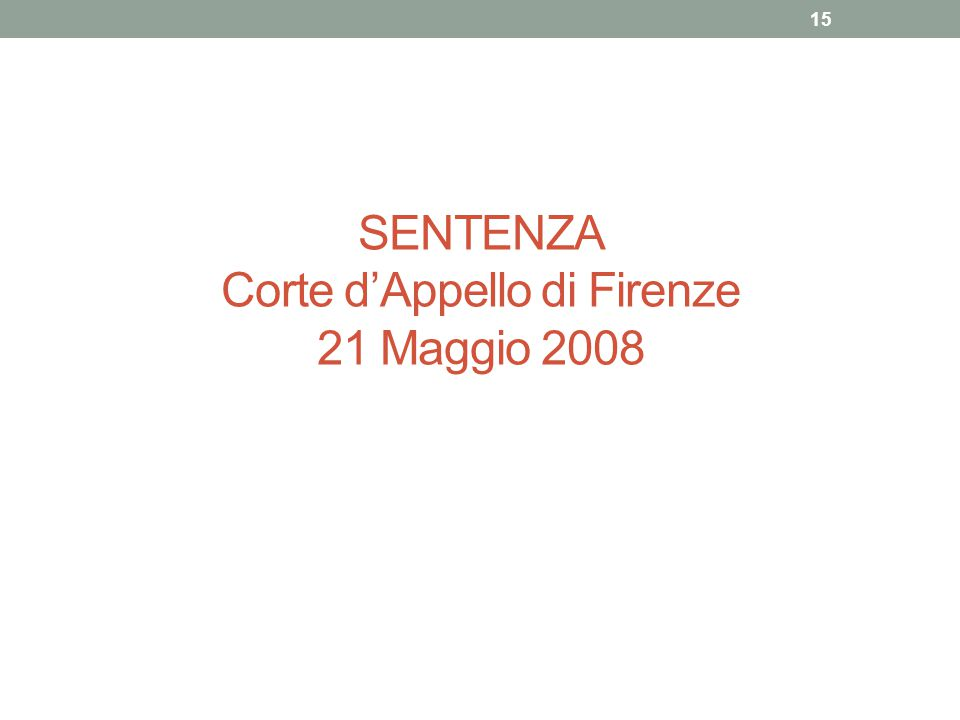 SENTENZA Corte d'Appello di Firenze 21 Maggio 2008 15