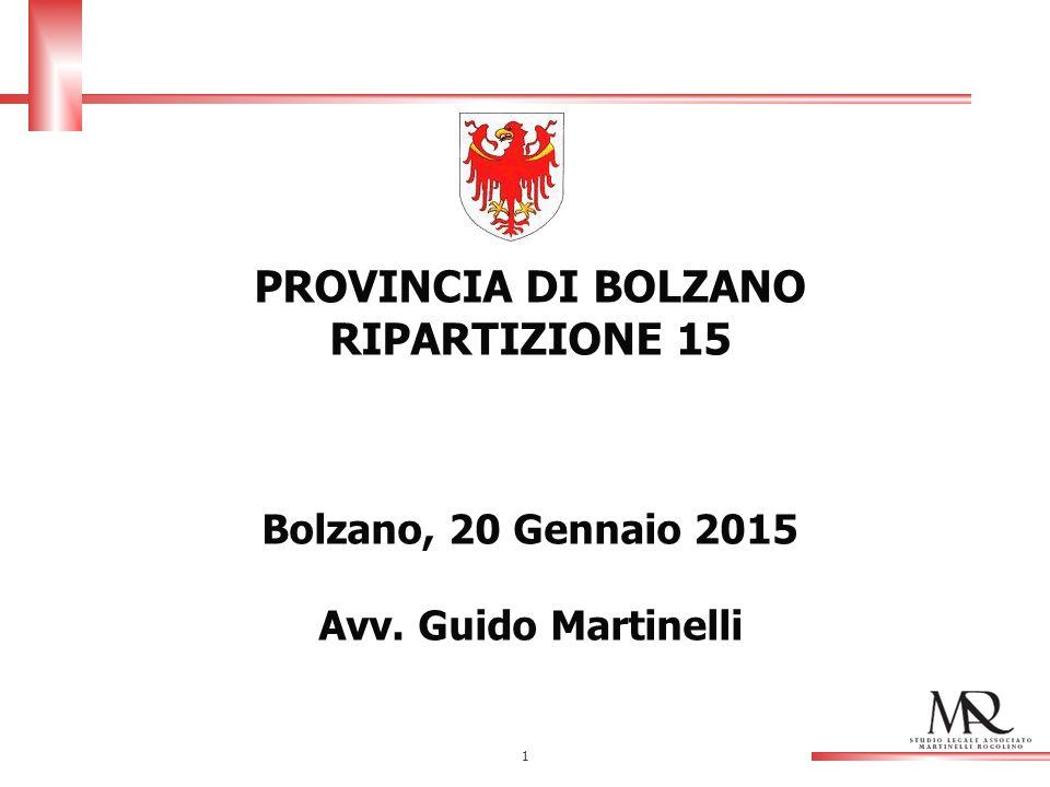 1 PROVINCIA DI BOLZANO RIPARTIZIONE 15 Bolzano, 20 Gennaio 2015 Avv. Guido Martinelli