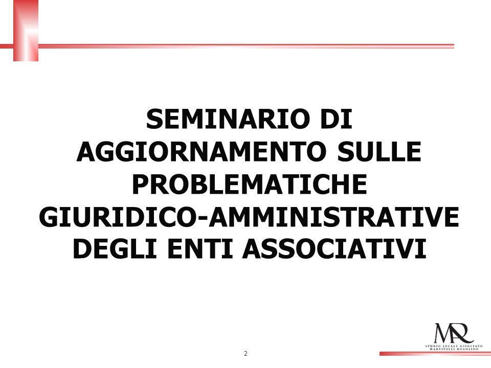 2 SEMINARIO DI AGGIORNAMENTO SULLE PROBLEMATICHE GIURIDICO-AMMINISTRATIVE DEGLI ENTI ASSOCIATIVI