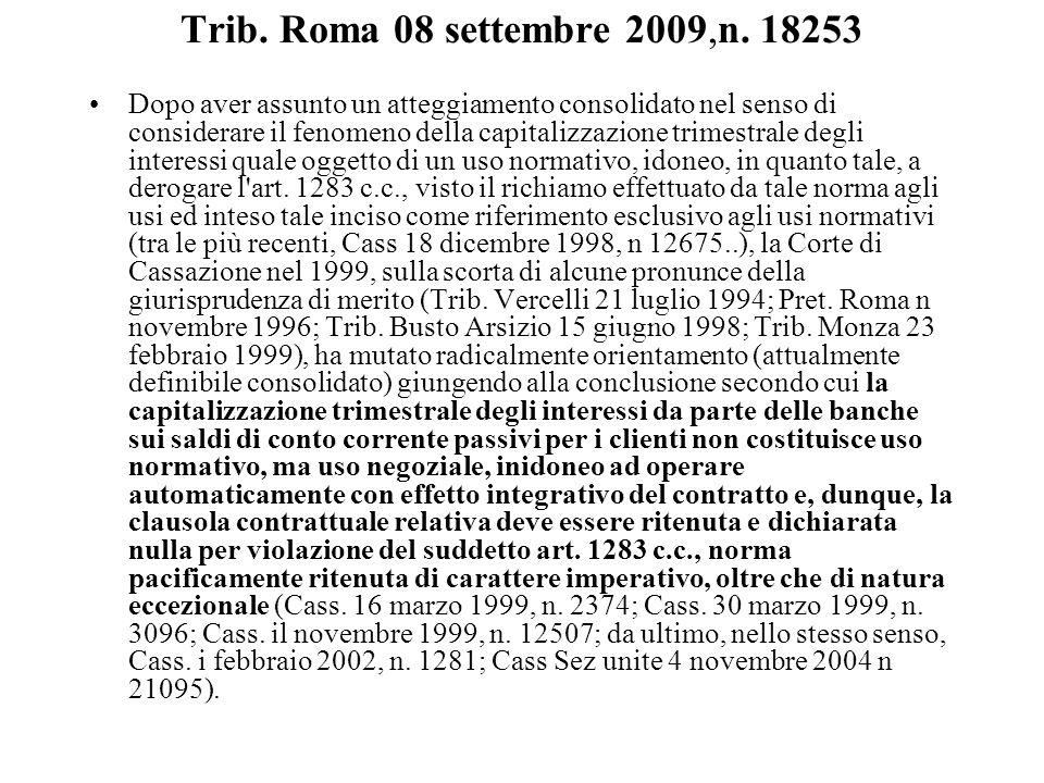 Trib. Roma 08 settembre 2009,n. 18253 Dopo aver assunto un atteggiamento consolidato nel senso di considerare il fenomeno della capitalizzazione trime
