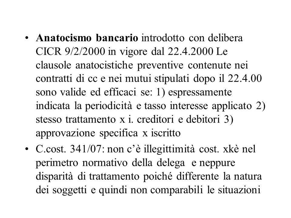 Anatocismo bancario introdotto con delibera CICR 9/2/2000 in vigore dal 22.4.2000 Le clausole anatocistiche preventive contenute nei contratti di cc e