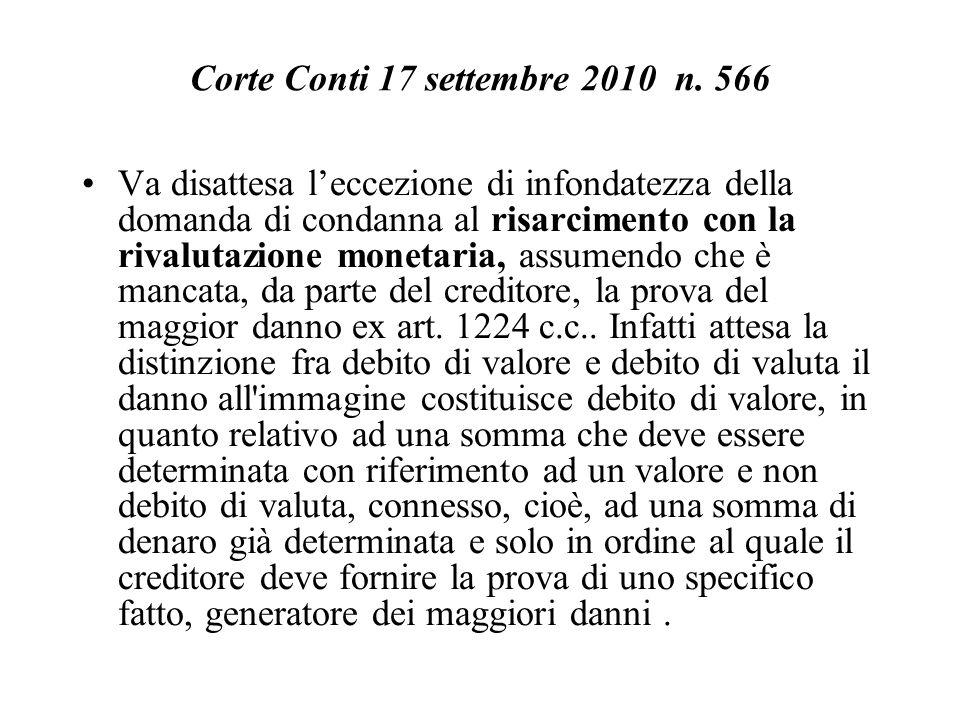 Corte Conti 17 settembre 2010 n. 566 Va disattesa l'eccezione di infondatezza della domanda di condanna al risarcimento con la rivalutazione monetaria