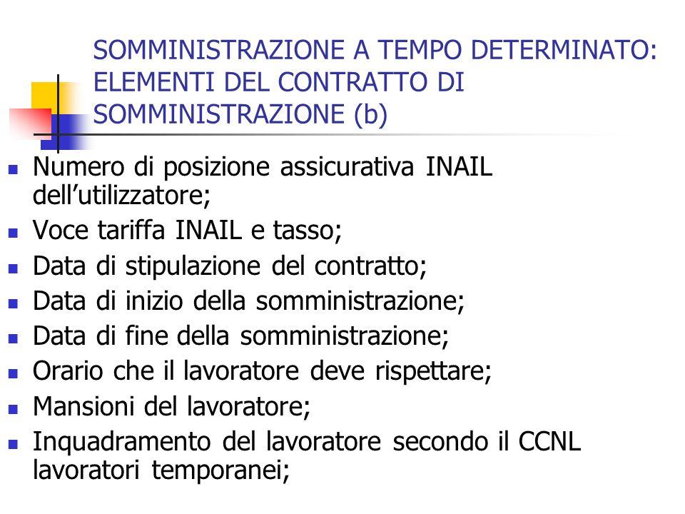 SOMMINISTRAZIONE A TEMPO DETERMINATO: ELEMENTI DEL CONTRATTO DI SOMMINISTRAZIONE (b) Numero di posizione assicurativa INAIL dell'utilizzatore; Voce ta