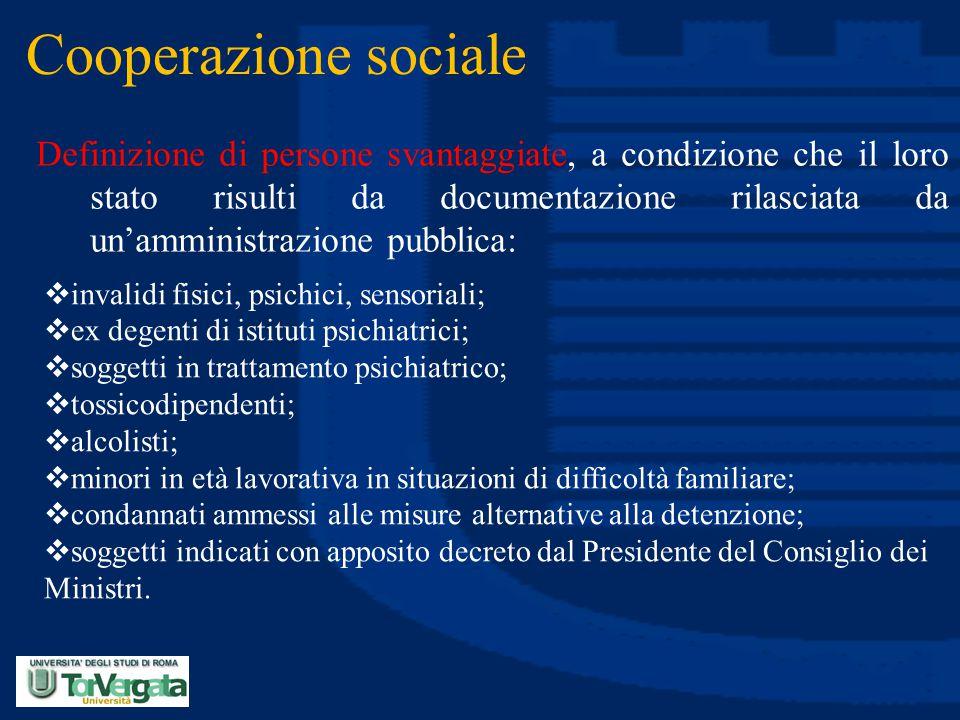 Cooperazione sociale Definizione di persone svantaggiate, a condizione che il loro stato risulti da documentazione rilasciata da un'amministrazione pu