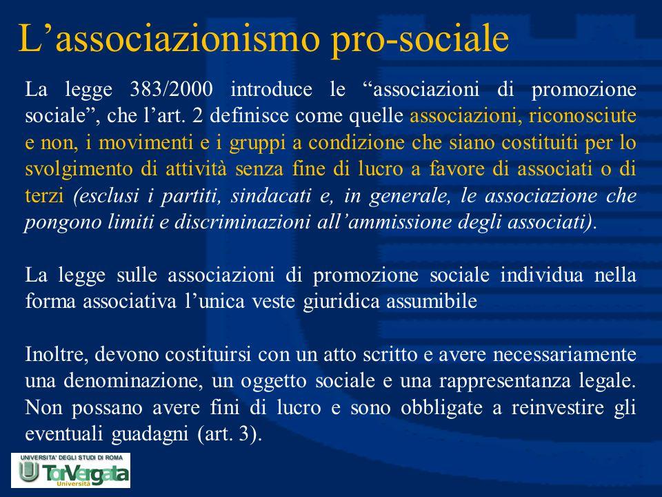 """L'associazionismo pro-sociale La legge 383/2000 introduce le """"associazioni di promozione sociale"""", che l'art. 2 definisce come quelle associazioni, ri"""