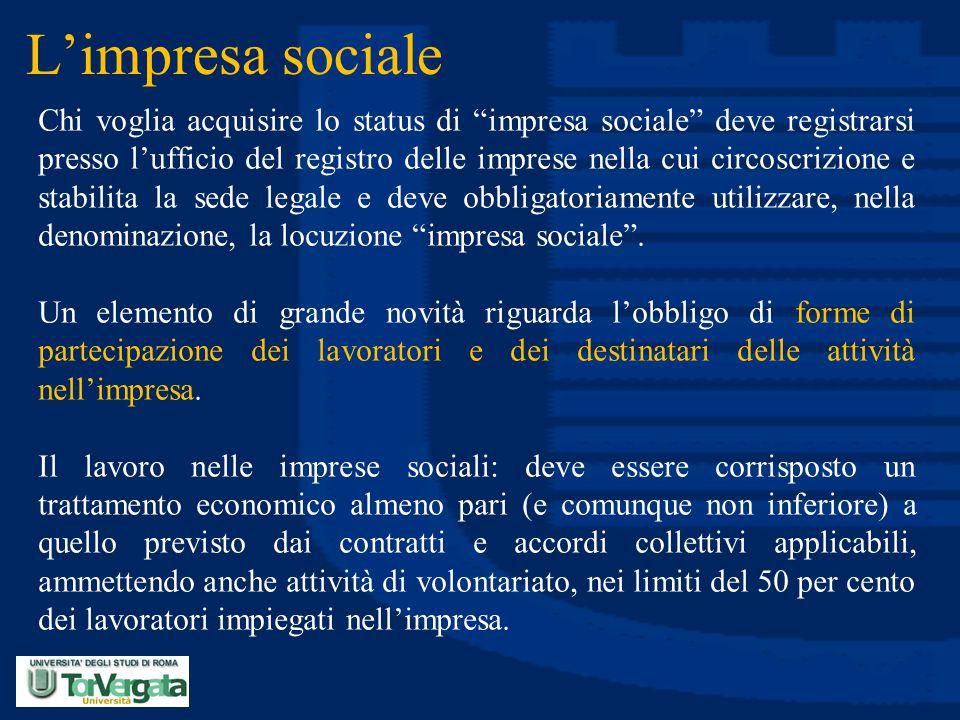 """L'impresa sociale Chi voglia acquisire lo status di """"impresa sociale"""" deve registrarsi presso l'ufficio del registro delle imprese nella cui circoscri"""