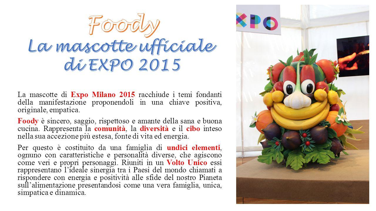 La mascotte di Expo Milano 2015 racchiude i temi fondanti della manifestazione proponendoli in una chiave positiva, originale, empatica. Foody è since