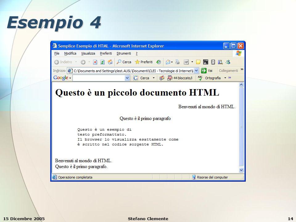 15 Dicembre 2005Stefano Clemente14 Esempio 4